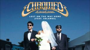 chromeo - lost on the way home